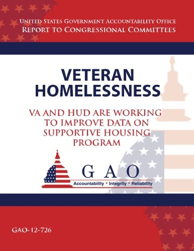 Veteran Homelessness: VA and HUD Are Working to Improve Data on Supportive Housing Program: Office,...