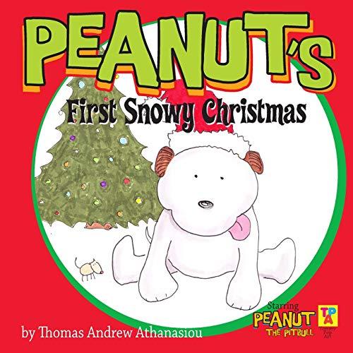 9781494449698: Peanut's First Snowy Christmas: Starring Peanut The Pitbull: Volume 2