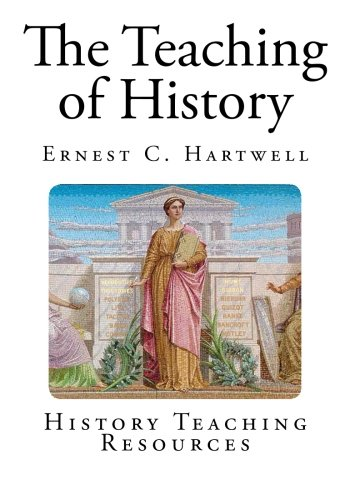 9781494452919: The Teaching of History (History Teaching Resources)