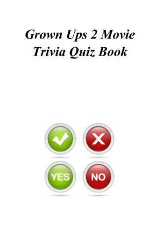 Grown Ups 2 Movie Trivia Quiz Book