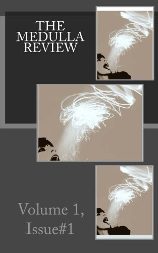 9781494455781: The Medulla Review: Volume 1, Issue #1