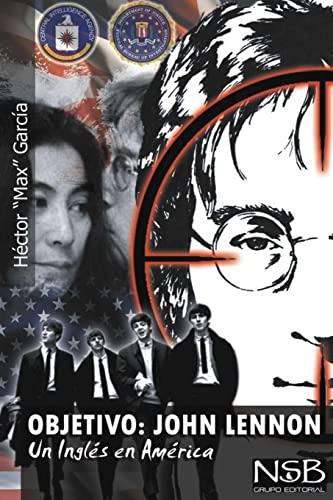 Objetivo: John Lennon. Un Ingles En America: Hector Garcia