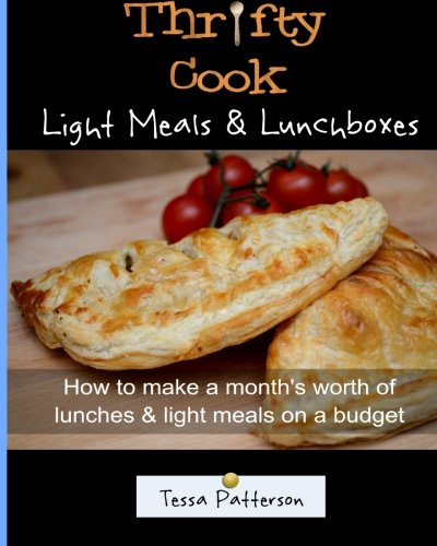 9781494456993: Thrifty Cook Light Meals & Lunchboxes: How To Make A Month's Worth Of Lunches & Light Meals On A Budget (Volume 2)