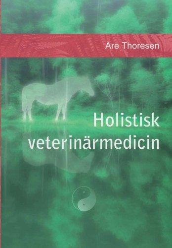 9781494457082: Holistisk veterinärmedicin: Komplementära och alternativa metoder (Swedish Edition)