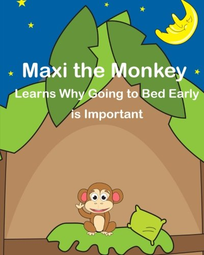9781494458157: Maxi the Monkey learns why Going to Bed Early is Important: The Safari Children's Books on Good Behavior