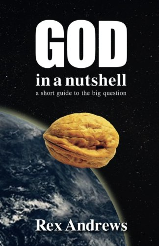 9781494459765: God in a Nutshell: A short guide to the big question