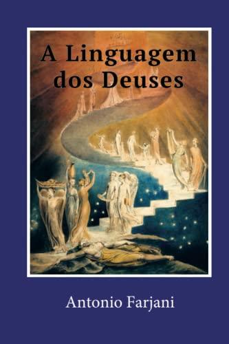 A Linguagem DOS Deuses: Iniciacao a Mitologia: Farjani, Antonio