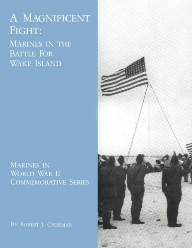 9781494462062: A Magnificent Fight: Marines in the Battle for Wake Island (Marines in World War II Commemorative Series)