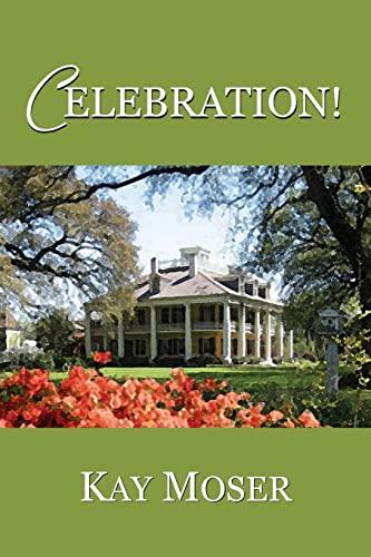 Celebration!: Moser, Kay