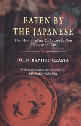 9781494467791: Eaten by the Japanese: The Memoir of an Unknown Indian Prisoner of War