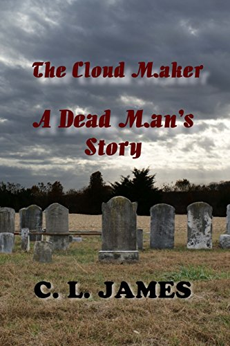 9781494472658: The Cloud Maker: A Dead Man's Story