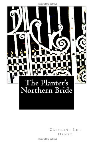 9781494472795: The Planter's Northern Bride