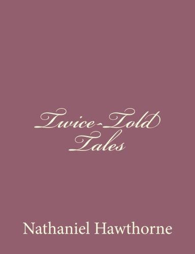 9781494474720: Twice-Told Tales