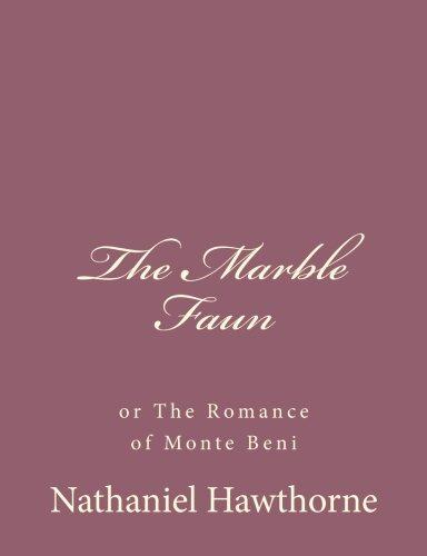 9781494474997: The Marble Faun: or The Romance of Monte Beni (Volume 1)