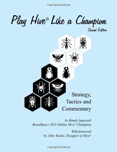 9781494476649: Play Hive Like a Champion, Second Edition: Strategy, Tactics and Commentary