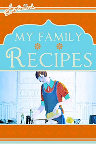 9781494476717: Blank Cookbook: My Family Recipes (orange & blue)
