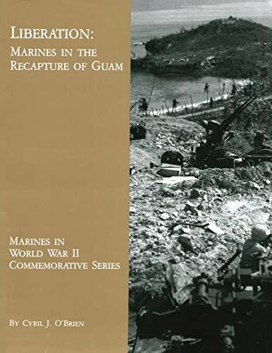 9781494478216: Liberation: Marines in the Recapture of Guam (Marines in World War II Commemorative Series)