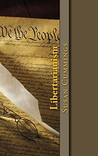 "Libertarianism: ""Life, Liberty, and Pursuit of Happiness."": Cummings, Miss Susan P."