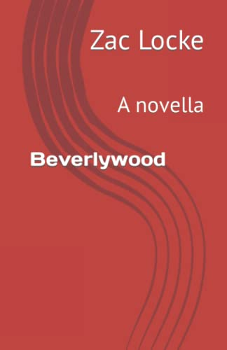9781494480516: Beverlywood: Sex, Murder, Existentialism (A Tuesday in Los Angeles): A novella