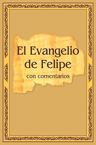 9781494490706: El Evangelio de Felipe con comentarios (Spanish Edition)