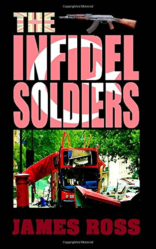 9781494491321: The Infidel Soldiers