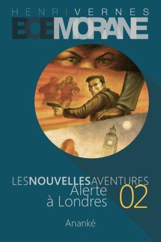 9781494492519: Les Nouvelles Aventures de Bob Morane - Alerte a Londres (02)