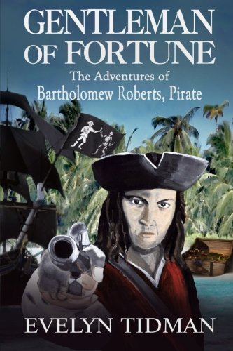 Gentleman of Fortune: The Adventures of Bartholomew Roberts, Pirate: Tidman, Mrs Evelyn