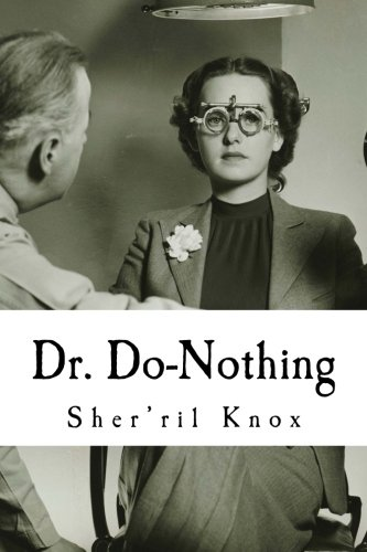 9781494494667: Dr. Do-Nothing: The all doing doctor who does absolutely nothing for you.