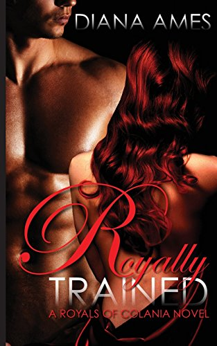 9781494495879: Royally Trained (The Royals of Colania) (Volume 1)