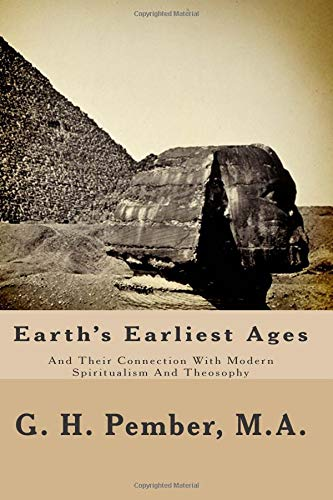 9781494498047: Earth's Earliest Ages: And Their Connection With Modern Spiritualism And Theosophy