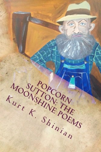 9781494498337: Popcorn Sutton: The Moonshine Poems: The Moonshine Poems