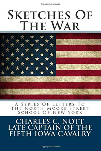9781494498764: Sketches Of The War: A Series Of Letters To The North Moore Street School Of New York