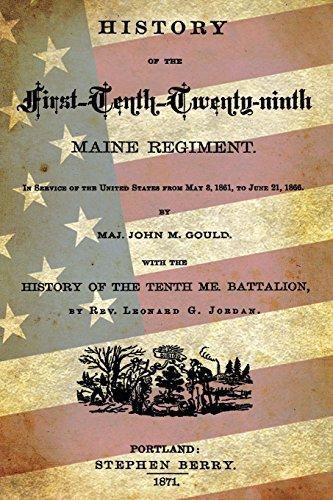 History of the First-Tenth-Twenty-Ninth Maine Regiment: In: Gould, Maj John