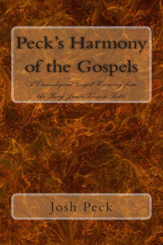 Peck's Harmony of the Gospels: A Chronological Gospel Harmony from the King James Version Bible...