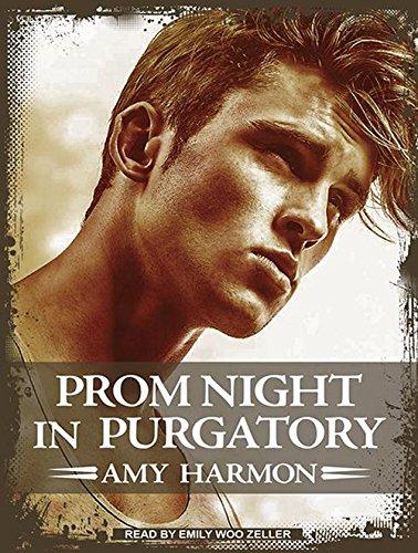 Prom Night in Purgatory: Amy Harmon