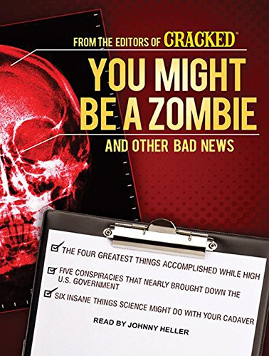You Might Be a Zombie and Other Bad News: Shocking But Utterly True Facts: Cracked. Com