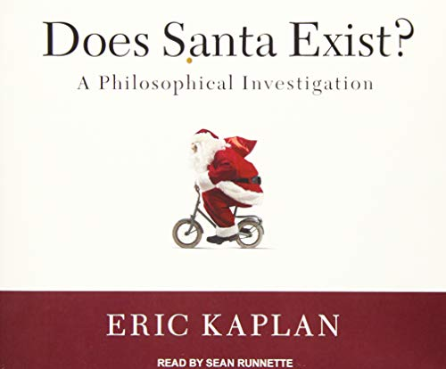 Does Santa Exist?: A Philosophical Investigation (Compact Disc): Eric Kaplan