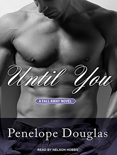 Until You (Compact Disc): Penelope Douglas