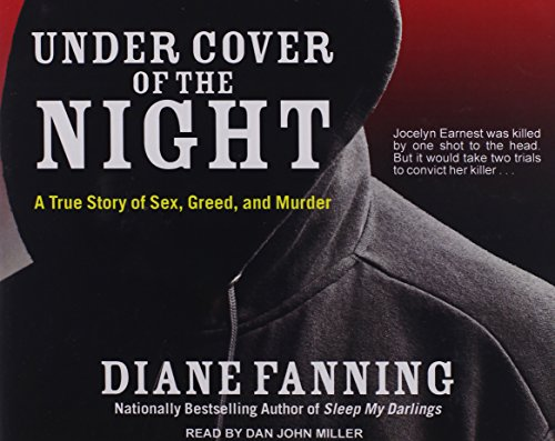 9781494502317: Under Cover of the Night: A True Story of Sex, Greed, and Murder