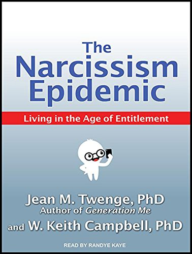 The Narcissism Epidemic: Living in the Age of Entitlement (Compact Disc): W. Keith Campbell
