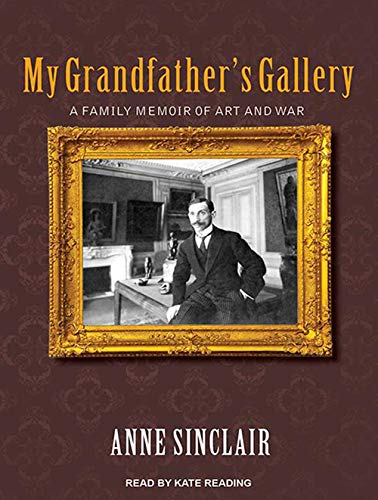 My Grandfather's Gallery: A Family Memoir of Art and War (Compact Disc): Anne Sinclair