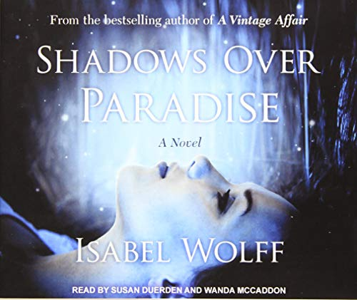 Shadows Over Paradise (Compact Disc): Isabel Wolff