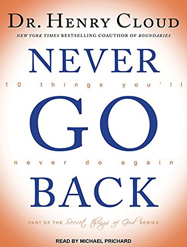 9781494502966: Never Go Back: 10 Things Youll Never Do Again