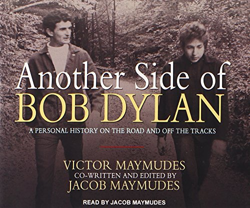 9781494503031: Another Side of Bob Dylan: A Personal History on the Road and Off the Tracks