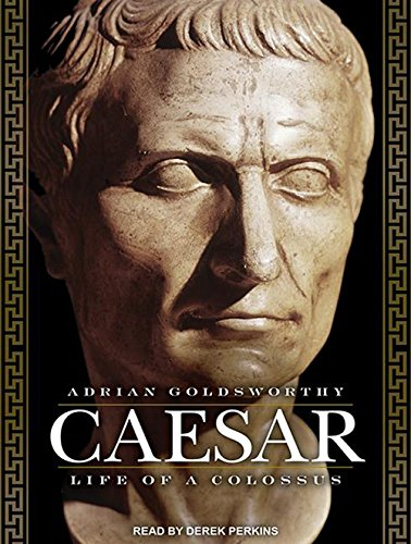 Caesar: Life of a Colossus (Compact Disc): Adrian Goldsworthy