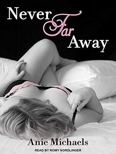 Never Far Away (Compact Disc): Anie Michaels