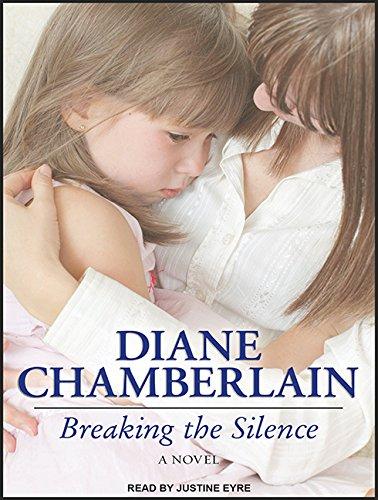 Breaking the Silence (Compact Disc): Diane Chamberlain