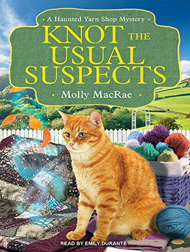 9781494504830: Knot the Usual Suspects (Haunted Yarn Shop Mysteries)