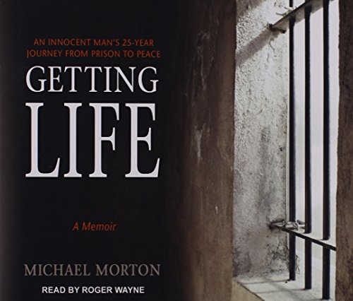 9781494505547: Getting Life: An Innocent Mans 25-Year Journey from Prison to Peace