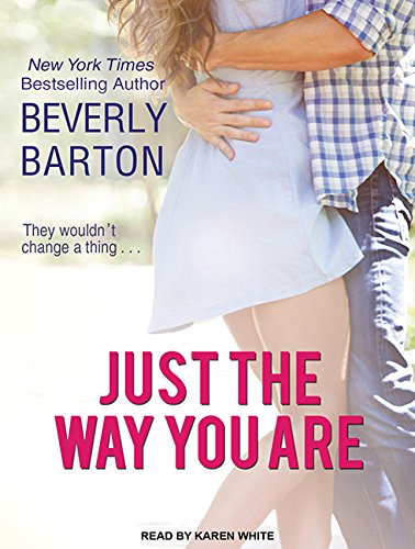 Just the Way You Are (Compact Disc): Beverly Barton